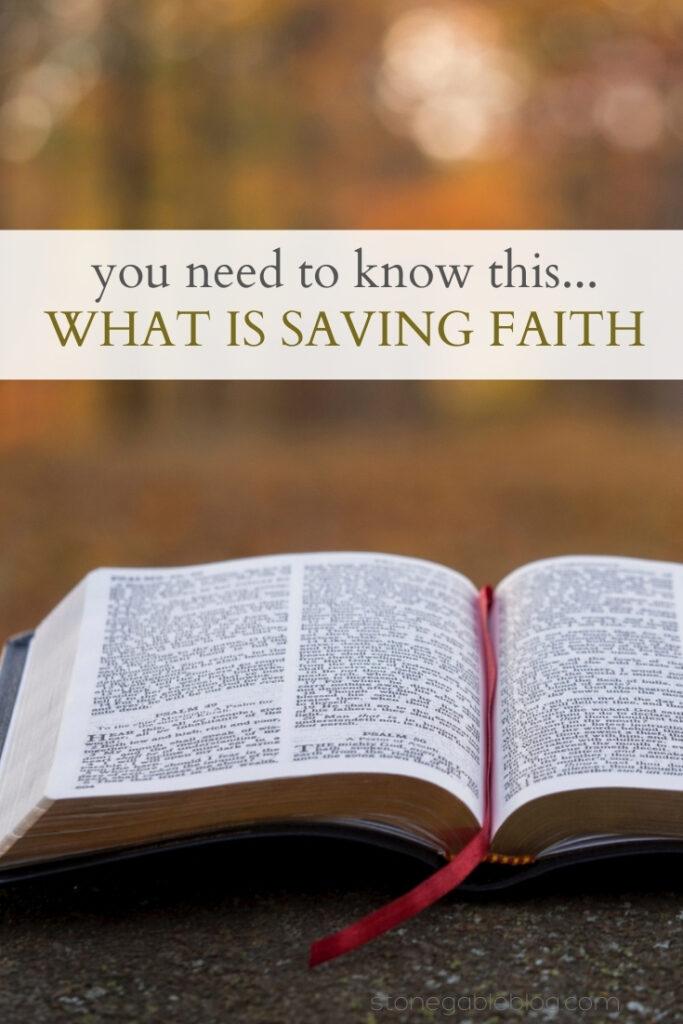 OPEN BIBLE ABOUT SAVING FAITH